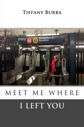 Meet Me Where I Left You by Tiffany Burba-Book Cover